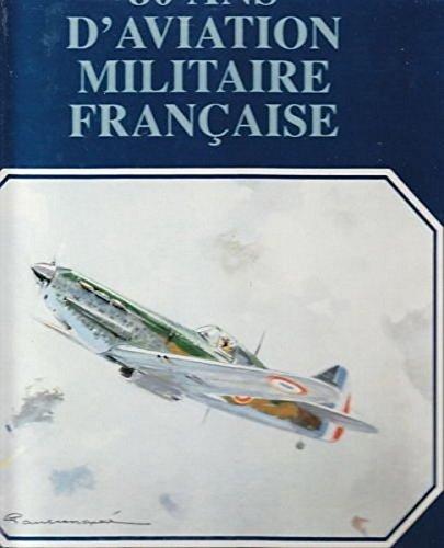 9782907341158: 80 ans d'aviation militaire fran�aise