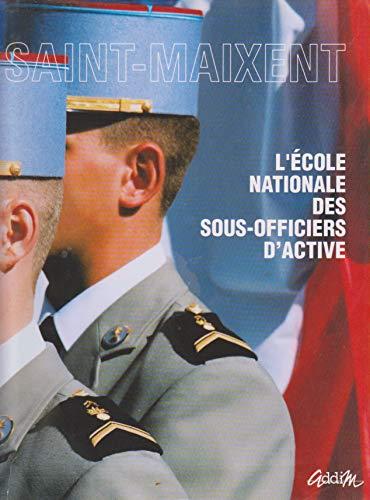 9782907341295: Saint-Maixent : L'École nationale des sous-officiers d'active (Collection Les armes et les hommes)