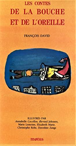 Les contes de la bouche et de l'oreille: David Francois