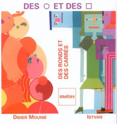 Des ronds et des carres: Mounie Didier