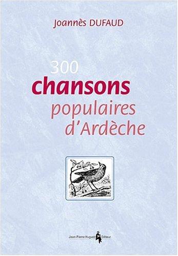 9782907410373: 300 chansons populaires d'Ardèche