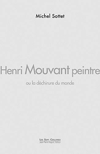 9782907410571: Henri mouvant peintre, ou la déchirure du monde