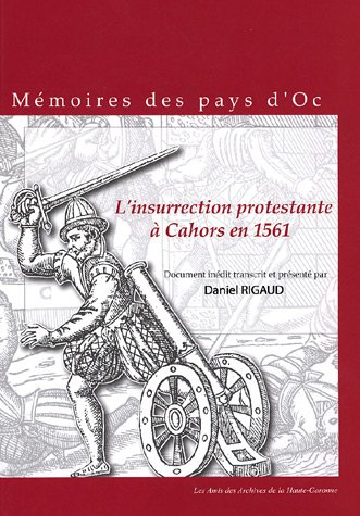 9782907416290: L'Insurrection protestante à Cahors en 1561