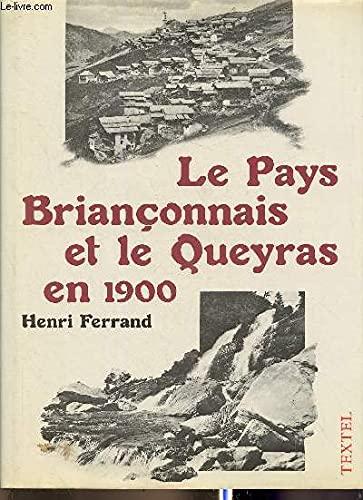 LE PAYS BRIANCONNAIS ET LE QUEYRAS EN: Ferrand Henri