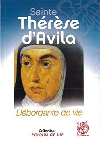 Sainte Thérèse d'Avila. Débordante de vie: Jean Abiven
