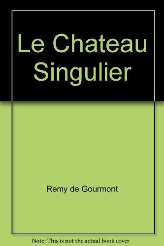 9782907456012: Le Ch�teau Singulier