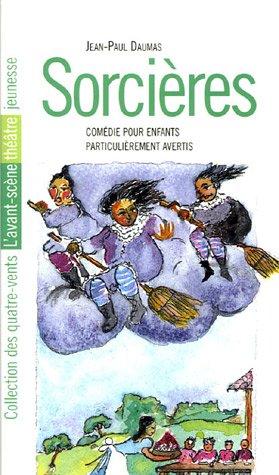 9782907468817: Sorci�res : Com�die pour enfants particuli�rement avertis