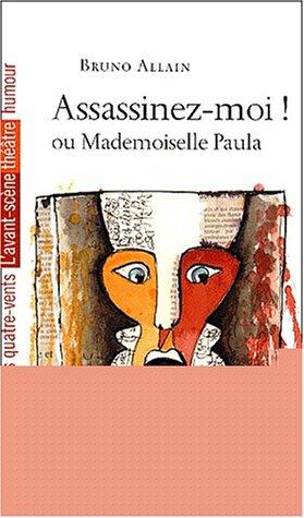 9782907468893: Assassinez-moi ! ou Mademoiselle Paula