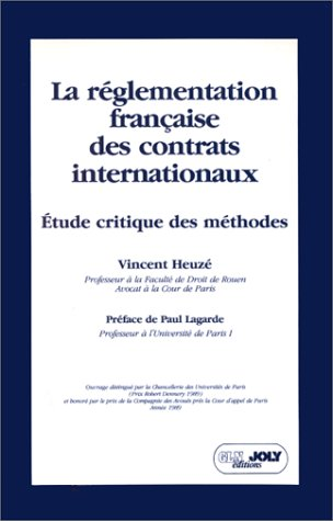 La Réglememtation française des contrats internationaux: étude critique des m&...