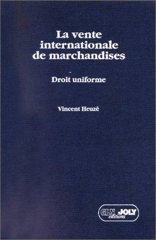 La vente internationale des marchandises: Heuze, Vincent