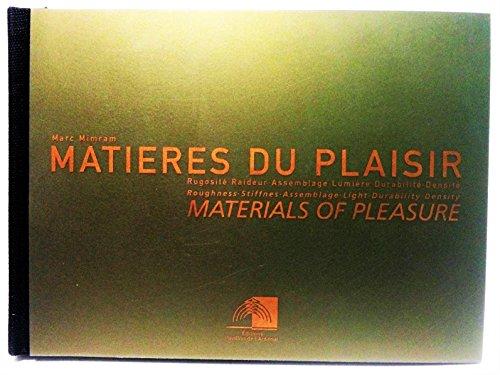 Matières du plaisir. Materials of pleasure. Bilingue. Rugosité, raideur, asse.
