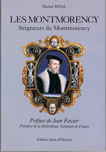 9782907526081: Les Montmorency, seigneurs de Montmorency (Xe siecle-1632) (French Edition)