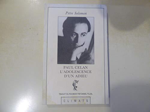 Paul Celan, l'adolescence d'un adieu Solomon, Petre: Petre Solomon