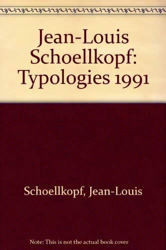 9782907571104: Jean-Louis Schoellkopf: Typologies 1991