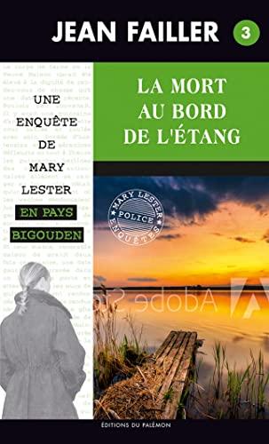 MORT AU BORD DE L ETANG 3: FAILLER