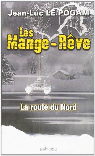 9782907572972: Les Mange-R�ve, Tome 2 : La route du Nord