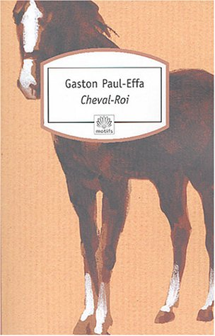 9782907573085: Cheval Roi (French Edition)