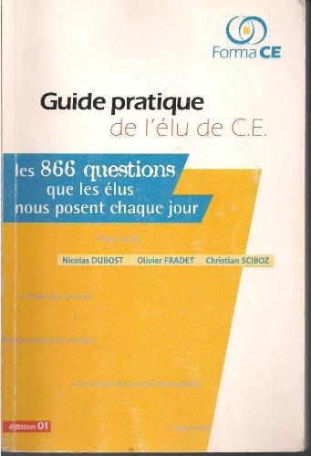 9782907590150: Guide pratique de l'�lu de CE : Les 866 questions que les �lus nous posent chaque jour