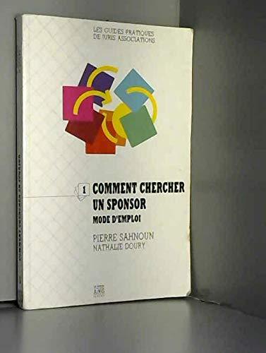9782907648004: Comment chercher un sponsor : Mode d'emploi (Les Guides pratiques de Juris associations)