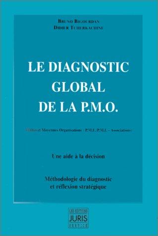 9782907648912: Le diagnostic global de la PMO. petites et moyennes organisations, PME/PMI, associations
