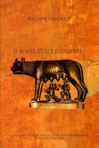 9782907649483: Si Rome était comptée: la chronologie historique , religieuse, humaine et architecturale de Rome