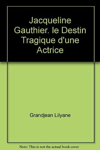 9782907649490: Jacqueline gauthier. le destin tragique d'une actrice