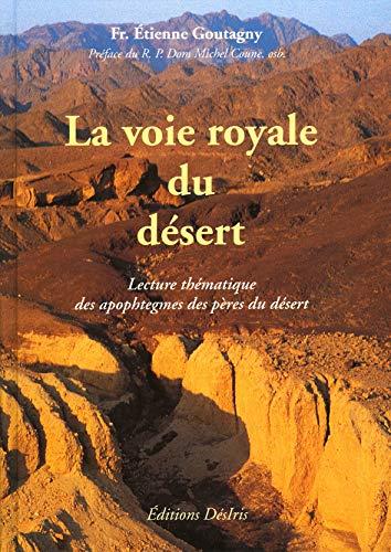 Voie royale du désert : Apophtegmes [Relié]: Goutagny, Etienne