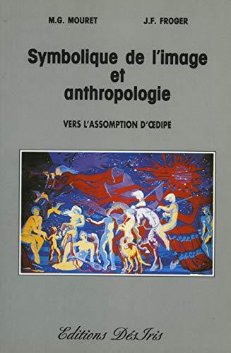 SYMBOLIQUE DE L IMAGE ET ANTHROPOLOGIE: MOURET