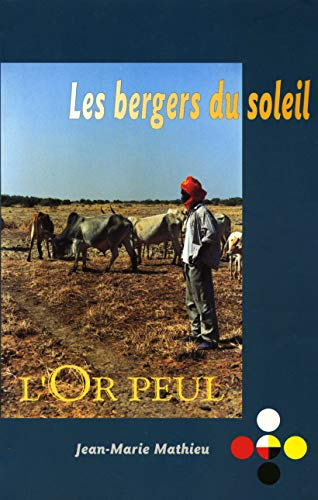 9782907653534: Bergers du soleil : L'or peul