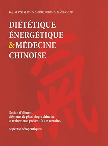 9782907653824: Diététique énergétique & médecine chinoise : Notion d'aliment, éléments de physiologie chinoise et traitements préventifs des terrains. Aspects thérapeutiques