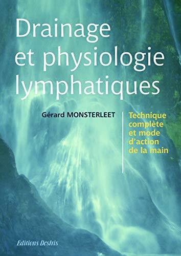 Drainage et physiologie lymphatiques: Monsterleet Gerard