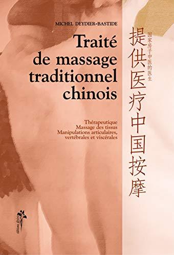 TRAITE DE MASSAGE TRADITIONNEL CHINOIS: DEYDIER BASTIDE