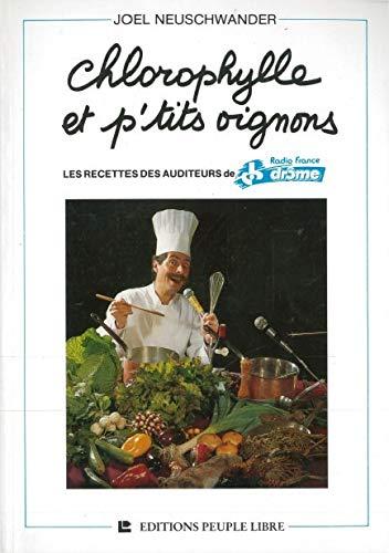 9782907655736: Chlorophylle et P'Tits Oignons - Recettes des Auditeurs de Radio France Drome
