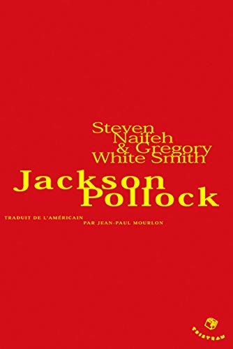 Jackson Pollock: Naifeh, Steven; Smith, Gregory White