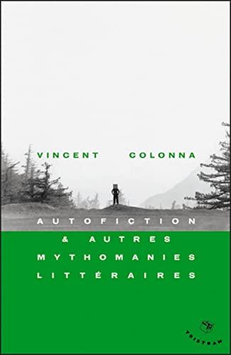 AUTOFICTION ET AUTRES MYTHOMANIES LITTER: COLONNA VINCENT