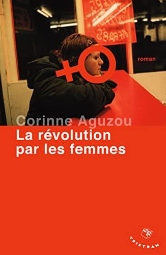 Révolution par les femmes (La): Aguzou, Corinne