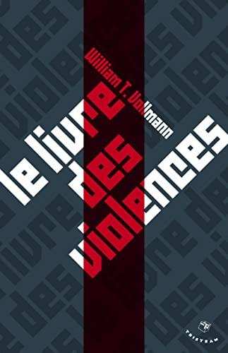Le livre des violences: William-T Vollmann