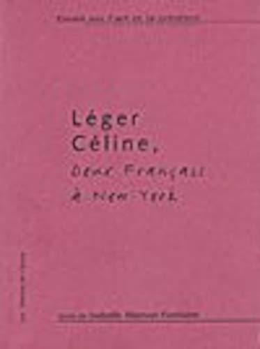 Léger, Céline: Deux Français à New York (Essais sur l'art et la création) (French Edition) (2907687514) by Isabelle Monod-Fontaine