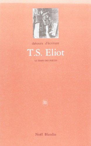 9782907695121: T. S. Eliot, ou, Le vrai faux modernisme (Détours décriture) (French Edition)