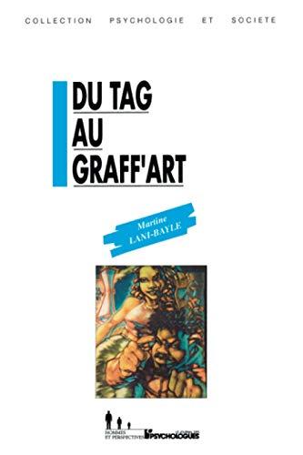 9782907713580: Du tag au graff'art : Les messages de l'expression murale graffitée...