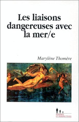 9782907713849: Les liaisons dangereuses avec la mer/e (French Edition)