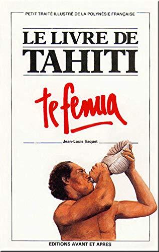 9782907716017: Le Livre de Tahiti : Te fenua