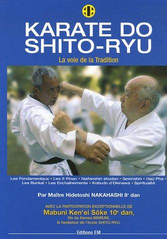 Karaté do shito ryu : La Voie: Hidetoshi Nakahashi; Daniel