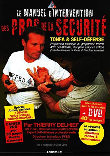 9782907736411: Le manuel d'intervention des pros de la sécurité : Tonfa et Self-défense (1DVD)