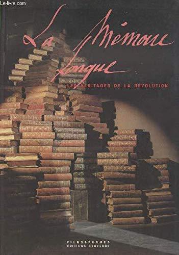 9782907742016: La Mémoire longue : Catalogue de l'exposition présentée au Jardin des Tuileries...Paris, 1989