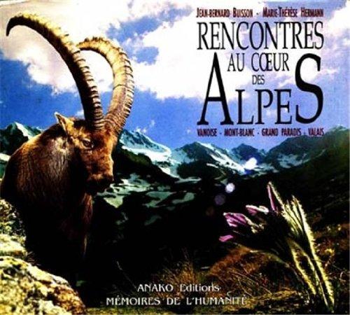 9782907754064: Rencontres au coeur des Alpes