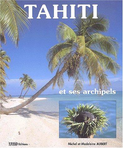 9782907754767: Tahiti et ses archipels