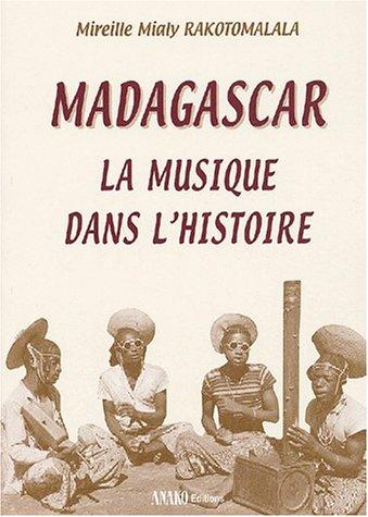 9782907754774: Madagascar, la musique dans l'histoire