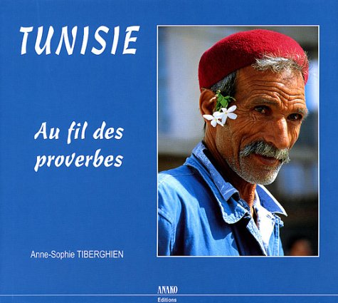 Tunisie (French Edition) (290775484X) by Anne-Sophie Tiberghien