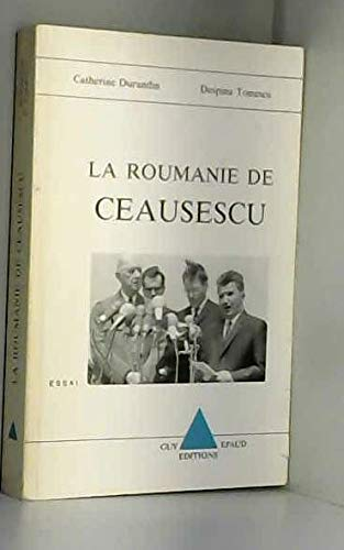 La Roumanie de Ceausescu: Essai (French Edition) (2907758012) by Durandin, Catherine